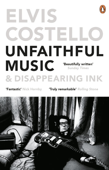 Unfaithful Music and Disappearing Ink - Deluxe Edition ebook by Elvis Costello
