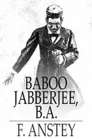 Baboo Jabberjee, B.A. ebook by F. Anstey