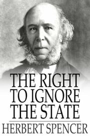 The Right to Ignore the State ebook by Herbert Spencer