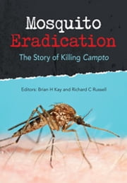 Mosquito Eradication - The Story of Killing Campto ebook by Richard Russell,Brian Kay