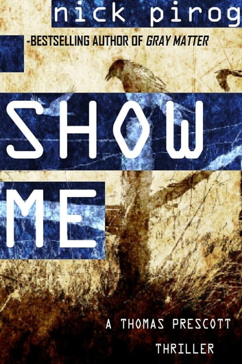Show Me (Thomas Prescott 4) ebook by Nick Pirog