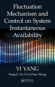 Fluctuation Mechanism and Control on System Instantaneous Availability ebook by Yang, Yi