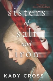Sisters of Salt and Iron ebook by Kady Cross