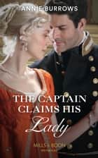 The Captain Claims His Lady (Mills & Boon Historical) (Brides for Bachelors, Book 3) ebook by Annie Burrows