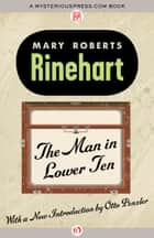 The Man in Lower Ten ebook by Mary Roberts Rinehart,Otto Penzler