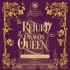 Return of the Dragon Queen, The audiobook by Farah Oomerbhoy