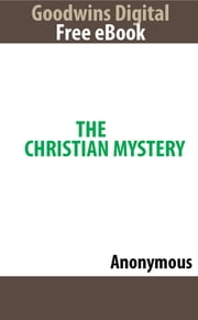 The Christian Mystery ebook by Anonymous
