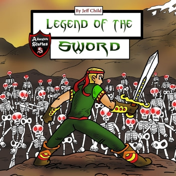 Legend of the Sword audiobook by Jeff Child
