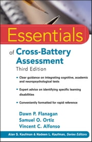 Essentials of Cross-Battery Assessment ebook by Dawn P. Flanagan,Samuel O. Ortiz,Vincent C. Alfonso
