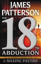 The 18th Abduction eBook by James Patterson, Maxine Paetro