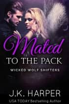 Mated to the Pack ebook by J.K. Harper