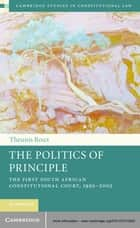 The Politics of Principle ebook by Professor Theunis Roux