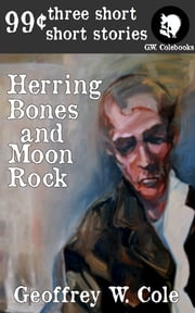 Herring Bones and Moon Rock ebook by Geoffrey W. Cole