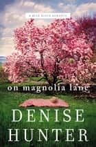 On Magnolia Lane ebook by