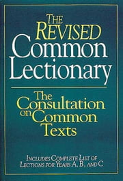 The Revised Common Lectionary - The Consultation on Common Texts ebook by Consultation On Common Texts