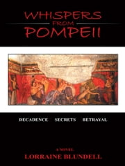 Whispers from Pompeii - A Novel ebook by Lorraine Blundell