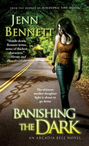 Banishing the Dark ebook by Jenn Bennett