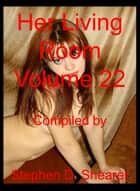 Her Living Room Volume 22 ebook by Stephen Shearer