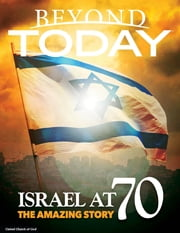 Beyond Today: Israel At 70, the Amazing Story ebook by United Church of God