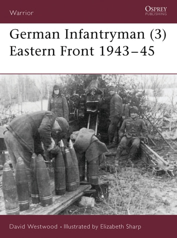 German Infantryman (3) Eastern Front 1943–45 ebook by David Westwood