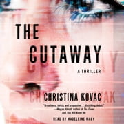 The Cutaway - A Novel audiobook by Christina Kovac