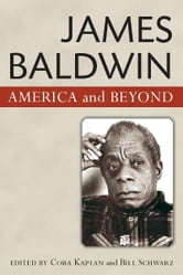 James Baldwin: America and Beyond ebook by Bill Schwarz,Cora Kaplan