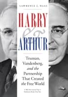 Harry and Arthur ebook by Lawrence J. Haas