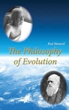 The Philosophy of Evolution ebook by Rod Hemsell