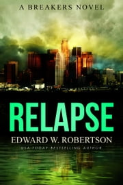 Relapse ebook by Edward W. Robertson