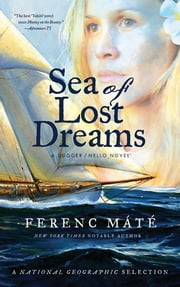 Sea of Lost Dreams: A Dugger/Nello Novel (Dugger/Nello Series) ebook by Ferenc Máté