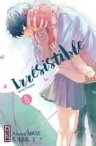 Irrésistible, tome 8 ebook by Azusa Mase, Azusa Mase