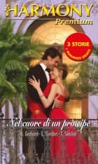 Nel cuore di un principe ebook by Lynne Graham, Lucy Gordon, Tracy Sinclair