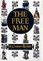 The Free Man ebook by Conrad Richter