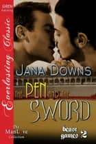 The Pen and the Sword ebook by Jana Downs