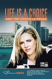 Life Is a Choice and the Choice Is Yours ebook by Rhiannon Rees