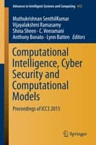 Computational Intelligence, Cyber Security and Computational Models - Proceedings of ICC3 2015 ebook by Muthukrishnan Senthilkumar, Vijayalakshmi Ramasamy, Shina Sheen,...