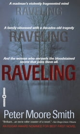 Raveling - A Novel ebook by Peter Moore Smith