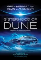 Sisterhood of Dune ebook by Kevin J. Anderson, Brian Herbert
