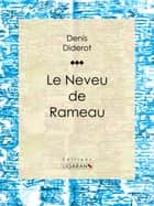 Le Neveu de Rameau ebook by Ligaran, Denis Diderot