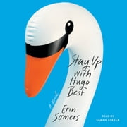 Stay Up with Hugo Best - A Novel luisterboek by Erin Somers