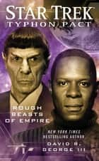Star Trek: Typhon Pact #3: Rough Beasts of Empire ebook by David R. George III