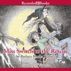 Miss Switch to the Rescue audiobook by