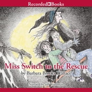 Miss Switch to the Rescue audiobook by Barbara Brooks Wallace