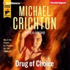 Drug of Choice audiobook by Michael Crichton, John Lange