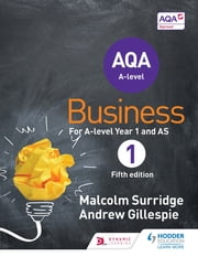 AQA Business for A Level 1 (Surridge & Gillespie) ebook by Malcolm Surridge, Andrew Gillespie