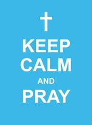 Keep Calm and Pray ebook by Andrews McMeel Publishing