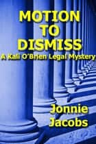 Motion To Dismiss ebook by jonnie jacbos