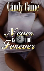 Never is Not Forever ebook by Candy Caine