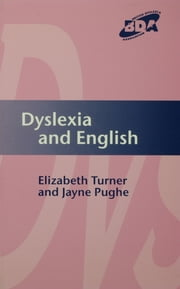 Dyslexia and English ebook by Elizabeth Turner,Jayne Pughe