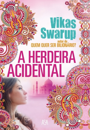 A Herdeira Acidental ebook by VIKAS SWARUP